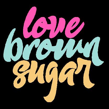 Love Brown Sugar