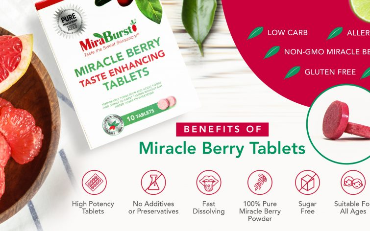 MiraBurst Miracle Berry Tablets make healthier eating enjoyable while satisfying your sweet tooth